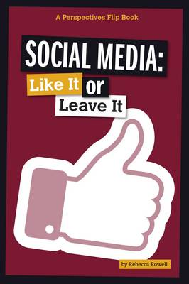 Social Media: Like It or Leave It by Rebecca Rowell