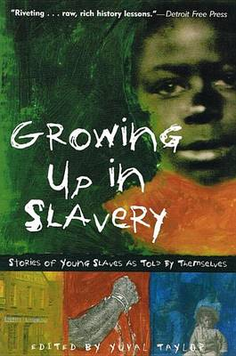 Growing Up in Slavery by Yuval Taylor