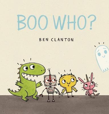 Boo Who? by Ben Clanton