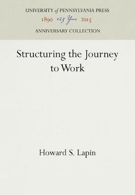 Structuring the Journey to Work by Howard S Lapin