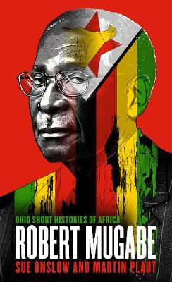 Robert Mugabe by Sue Onslow