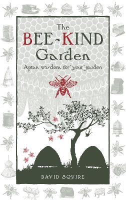The Bee-Kind Garden by David Squire