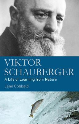 Viktor Schauberger by Jane Cobbald