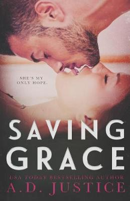 Saving Grace by A D Justice