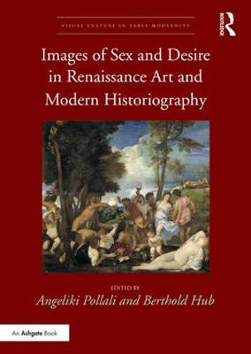 Images of Sex and Desire in Renaissance Art and Modern Historiography book