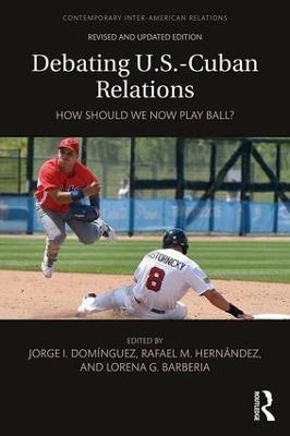Debating U.S.-Cuban Relations by Jorge I. Dominguez