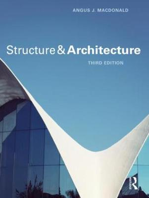 Structure and Architecture by Angus J. Macdonald