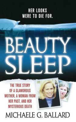 Beauty Sleep by Michaele G Ballard