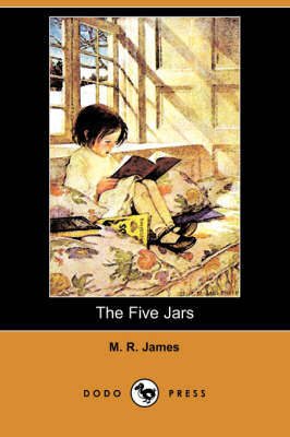 The Five Jars (Dodo Press) by M R James