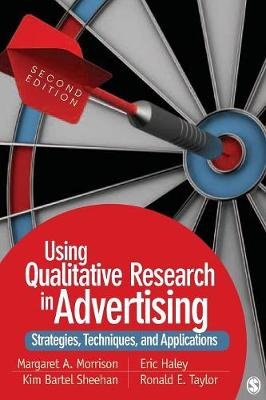 Using Qualitative Research in Advertising by Margaret A. Morrison