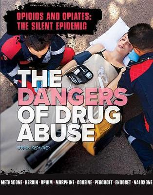 The Dangers of Drug Abuse by Jodee Redmond