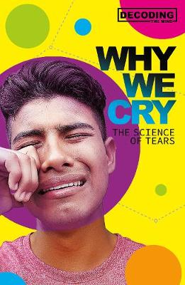 Why We Cry: The Science of Tears by Matt Lilley