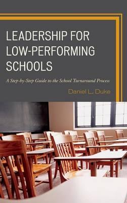 Leadership for Low-Performing Schools by Daniel Duke