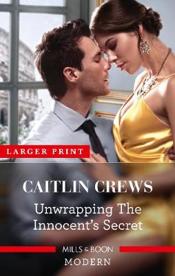 Unwrapping the Innocent's Secret by Caitlin Crews