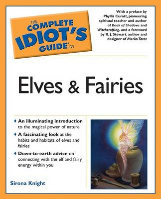 The Complete Idiot's Guide to Elves and Fairies by Sirona Knight