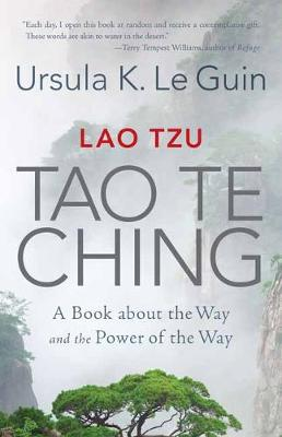 Lao Tzu: Tao Te Ching: A Book about the Way and the Power of the Way by Ursula K. Le Guin