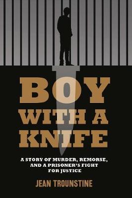 Boy With A Knife by Jean Trounstine