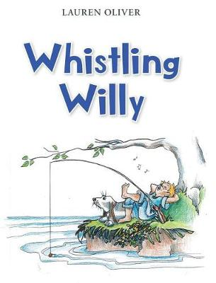 Whistling Willy by Lauren Oliver