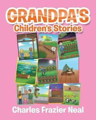 Grandpa's Children's Stories by Charles Frazier Neal