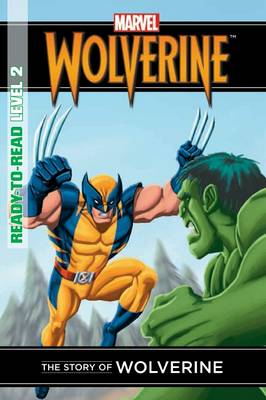 Marvel Ready-to-Read Level 2: Story of Wolverine book