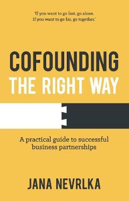 Cofounding The Right Way by Jana Nevrlka