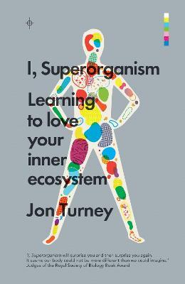 I, Superorganism by Jon Turney