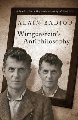 Wittgenstein's Antiphilosophy by Alain Badiou