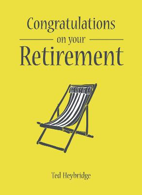 Congratulations on Your Retirement by Ted Heybridge