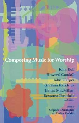Composing Music for Worship by Stephen Darlington