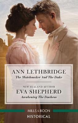 The Matchmaker and the Duke/Awakening the Duchess by Ann Lethbridge