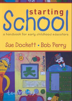 Starting School: A Handbook for Early Childhood Educators by Sue Dockett