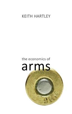 The Economics of Arms by Keith Hartley