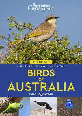 A Naturalist's Guide to the Birds of Australia (3rd edition) by Dean Ingwersen