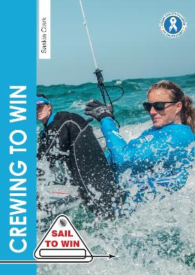 Crewing to Win: How to be the Best Crew & a Great Team by Saskia Clark