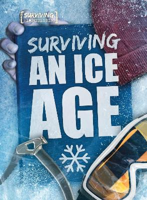 Surviving an Ice Age by Madeline Tyler