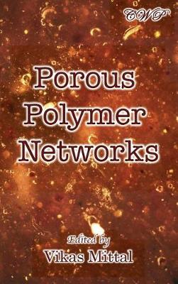 Porous Polymer Networks by Vikas Mittal