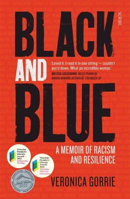 Black and Blue: a memoir of racism and resilience by Veronica Gorrie