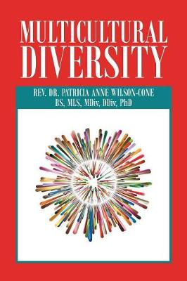 Multicultural Diversity: Opening Our Hearts by Rev Dr Patricia Anne Wilson-Cone