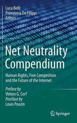Net Neutrality Compendium by Primavera De Filippi
