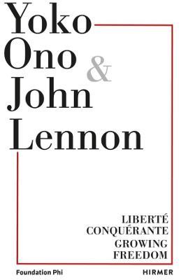 Yoko Ono: Growing Freedom by Cheryl Sim