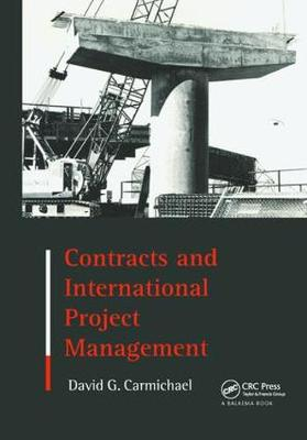 Contracts and International Project Management by David G. Carmichael