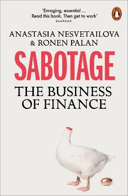 Sabotage: The Business of Finance by Anastasia Nesvetailova