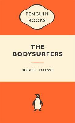Bodysurfers: Popular Penguins by Robert Drewe