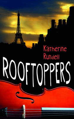 Rollercoasters Rooftoppers by Katherine Rundell
