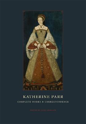 Katherine Parr by Janel Mueller