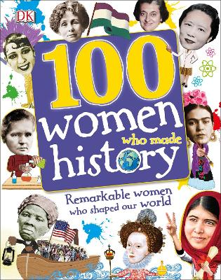 100 Women Who Made History by DK