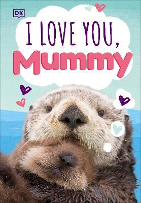 I Love You, Mummy book