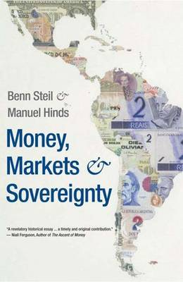Money, Markets, and Sovereignty by Benn Steil