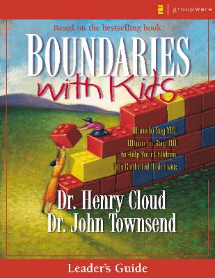 Boundaries with Kids Leader's Guide by Dr. Henry Cloud