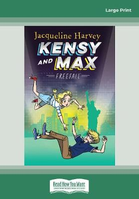 Kensy and Max 5: Freefall: Kensy and Max Series (book 5) by Jacqueline Harvey